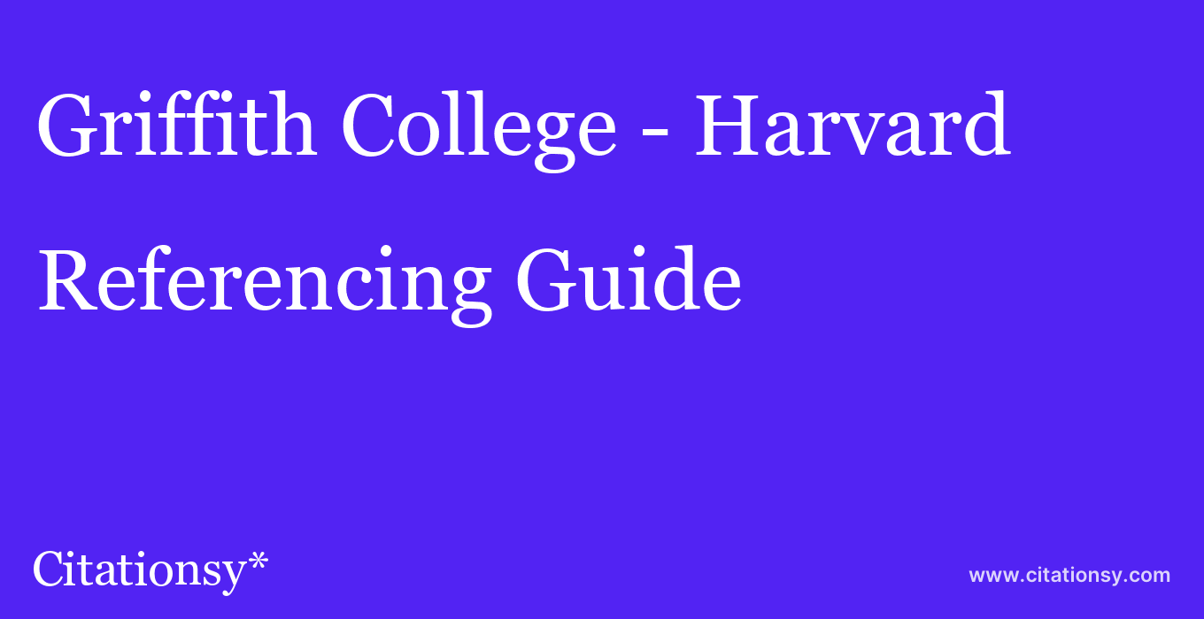 cite Griffith College - Harvard  — Referencing Guide