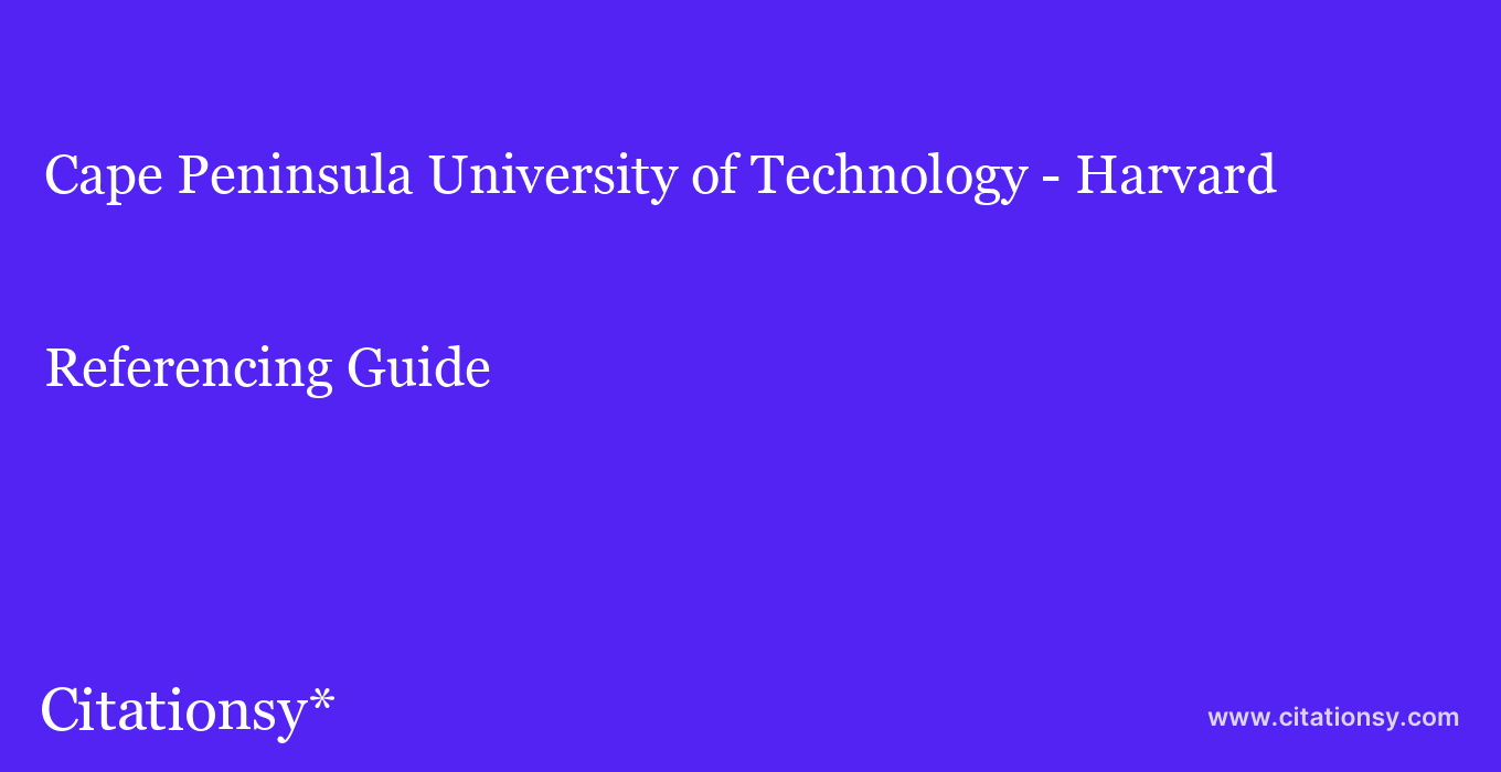 cite Cape Peninsula University of Technology - Harvard  — Referencing Guide
