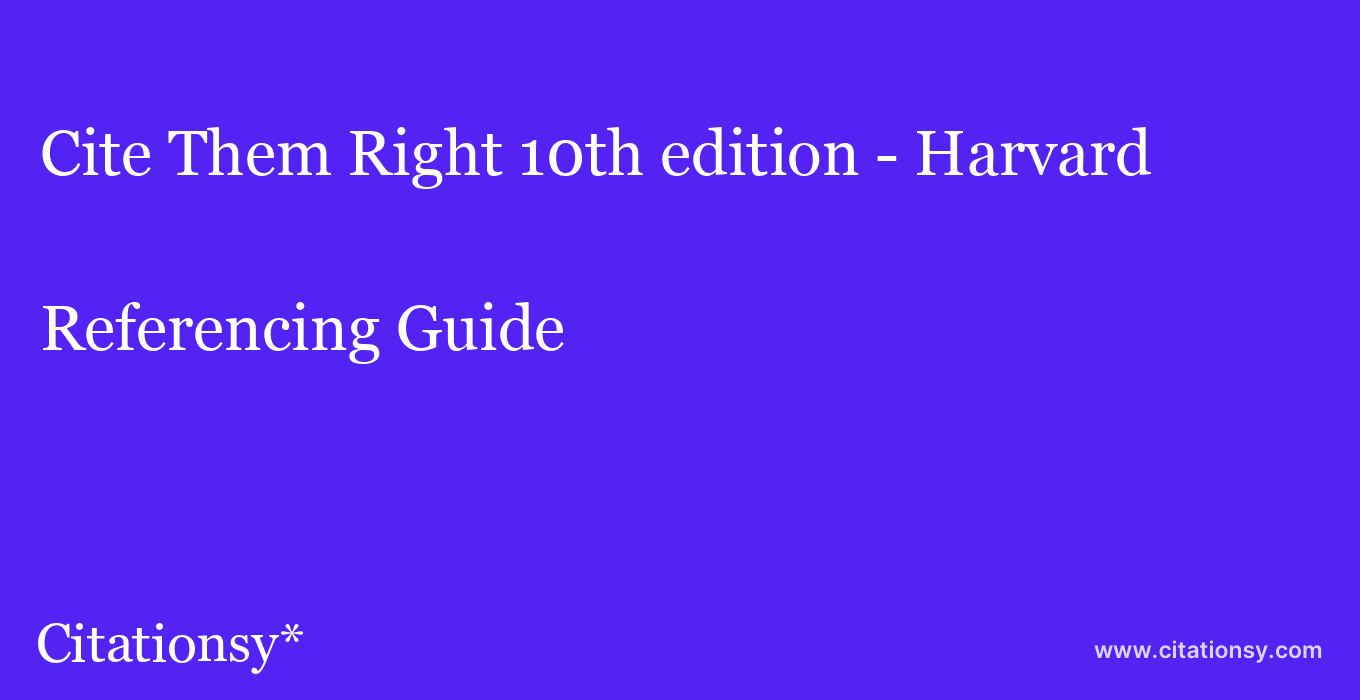 cite Cite Them Right 10th edition - Harvard  — Referencing Guide
