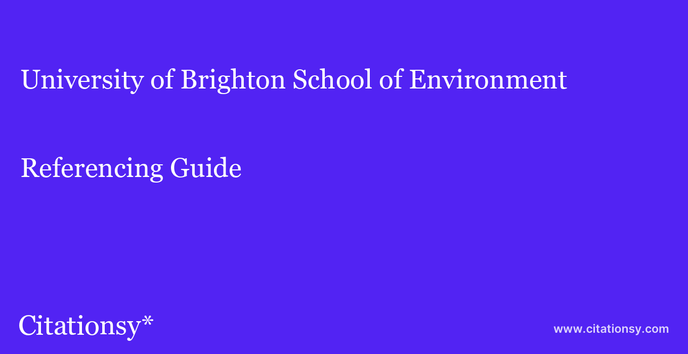 cite University of Brighton School of Environment & Technology - Harvard  — Referencing Guide
