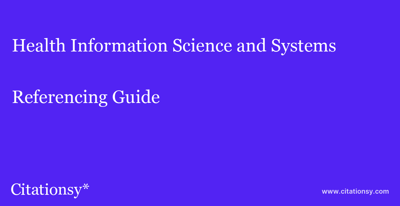 cite Health Information Science and Systems  — Referencing Guide