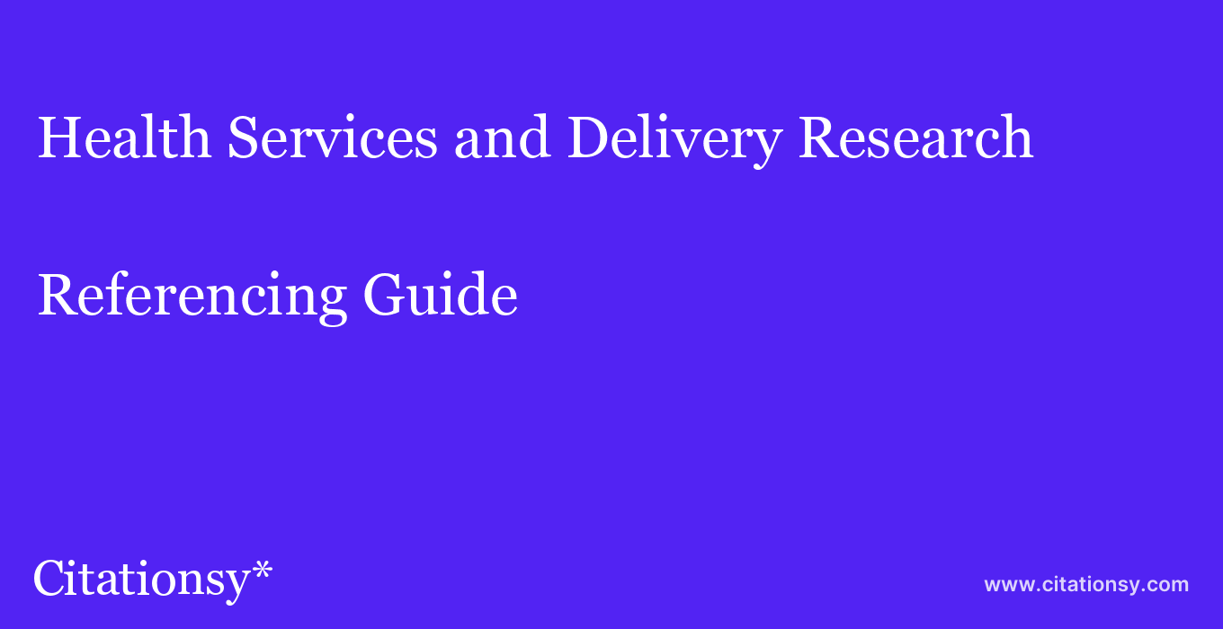 cite Health Services and Delivery Research  — Referencing Guide