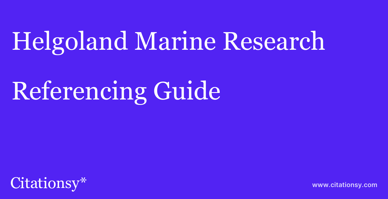 cite Helgoland Marine Research  — Referencing Guide
