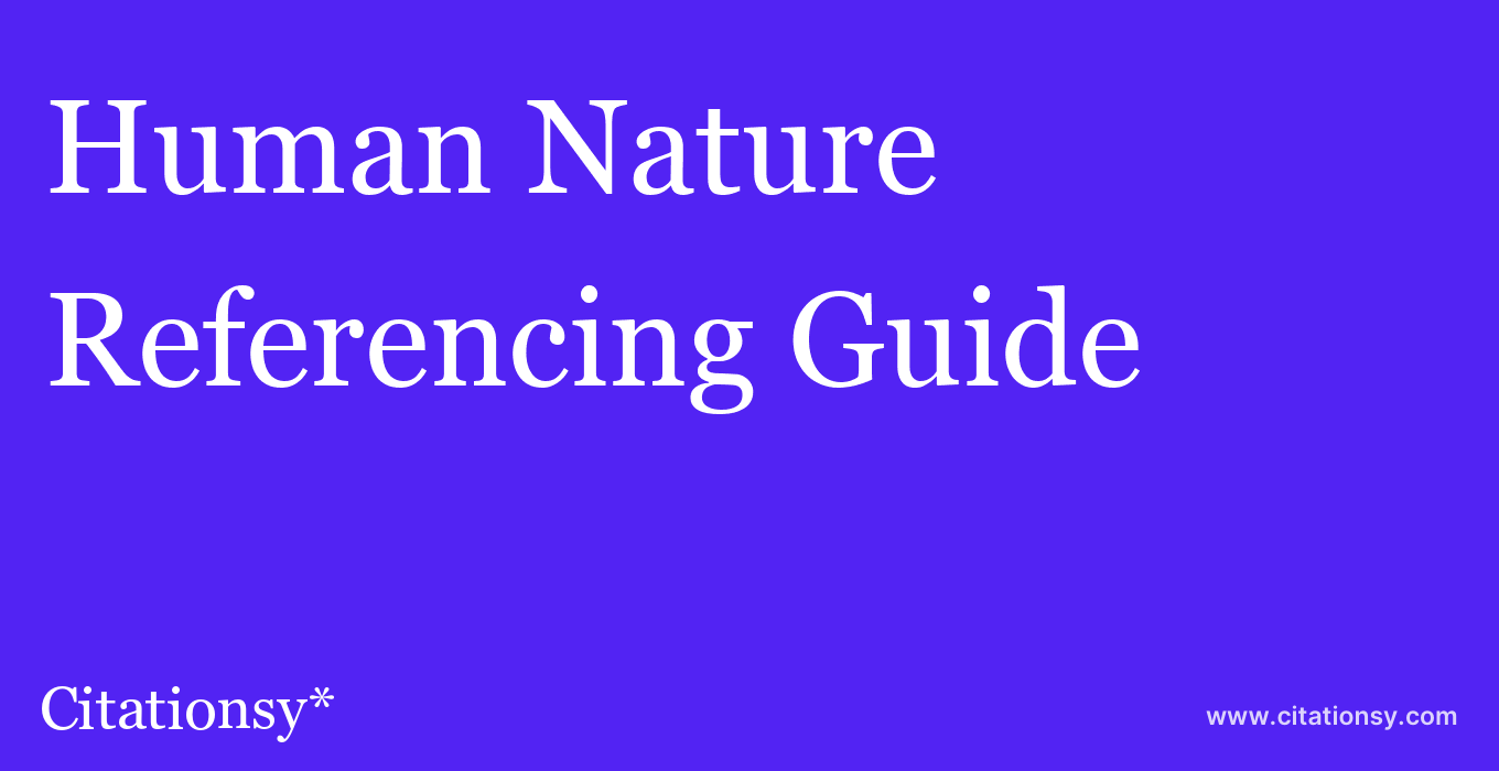 cite Human Nature  — Referencing Guide