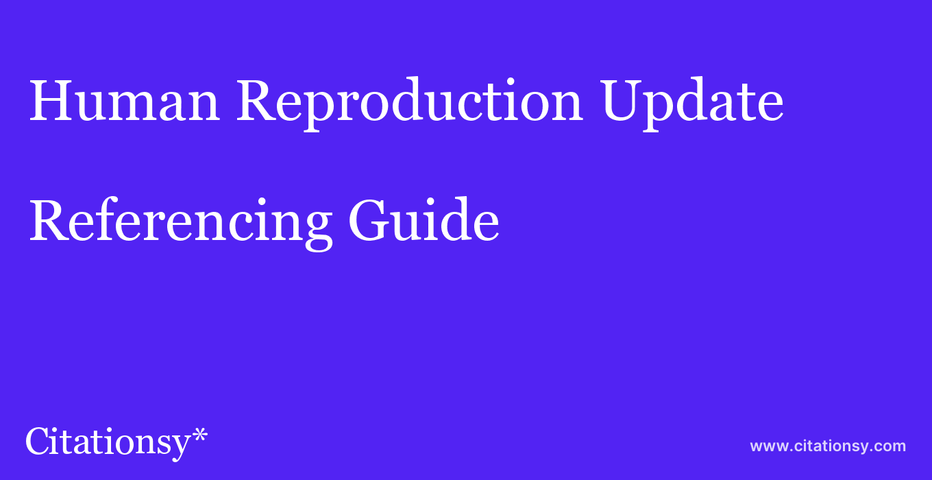 cite Human Reproduction Update  — Referencing Guide