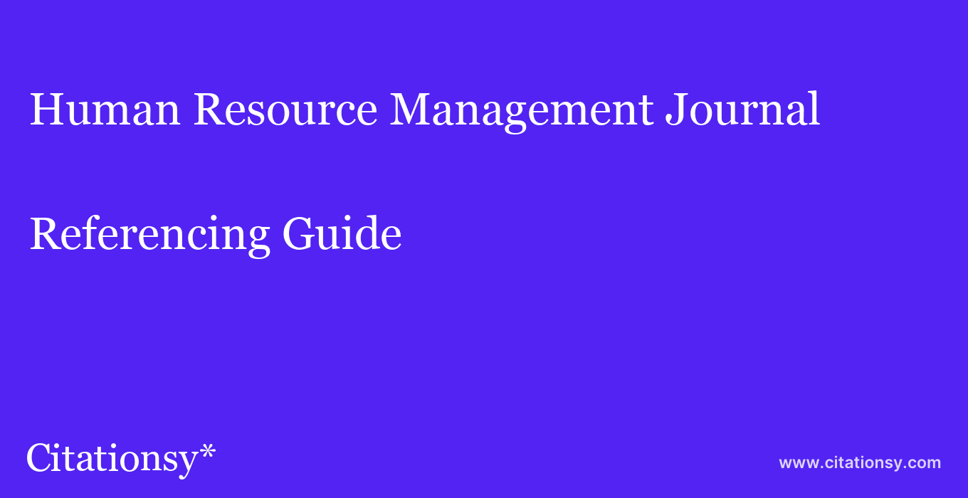 cite Human Resource Management Journal  — Referencing Guide