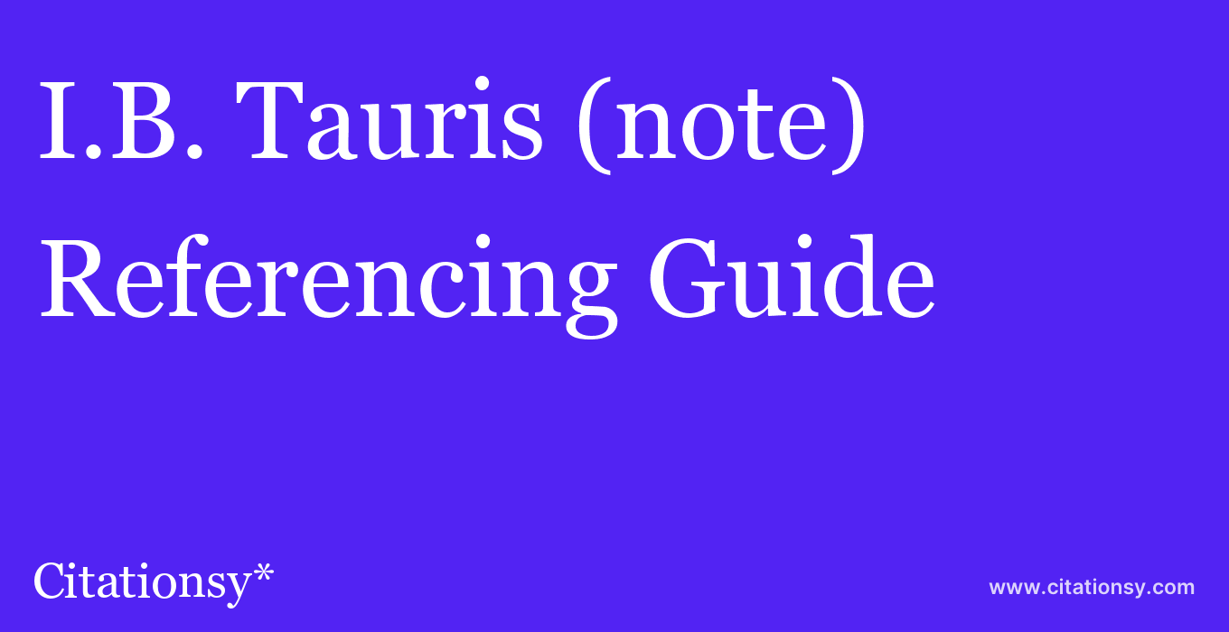 cite I.B. Tauris (note)  — Referencing Guide