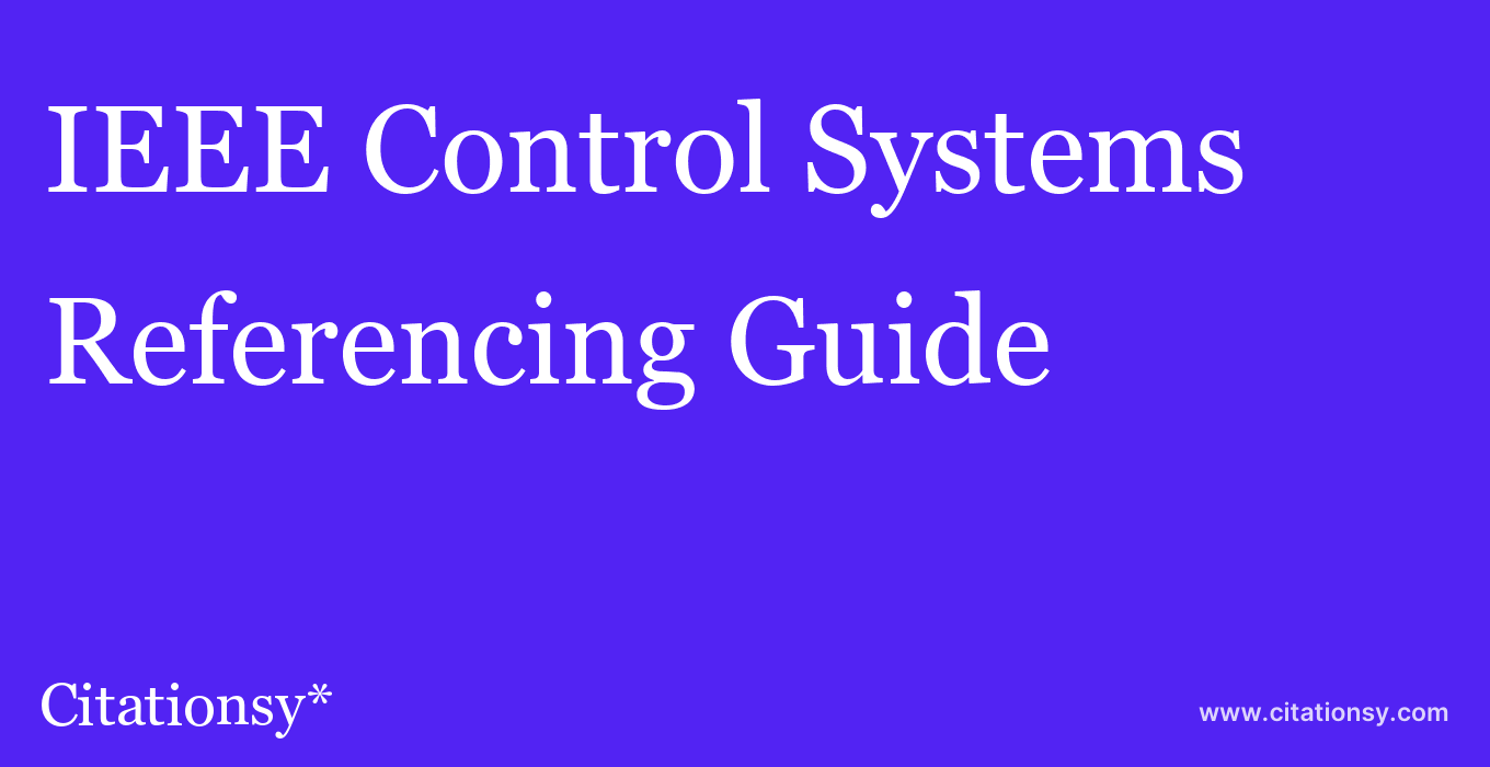 cite IEEE Control Systems  — Referencing Guide