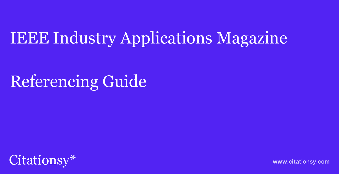 cite IEEE Industry Applications Magazine  — Referencing Guide