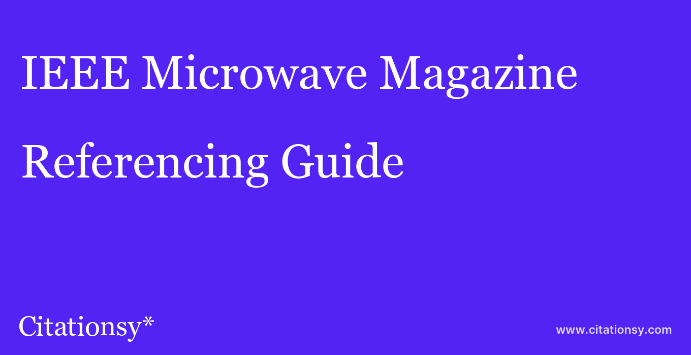 cite IEEE Microwave Magazine  — Referencing Guide