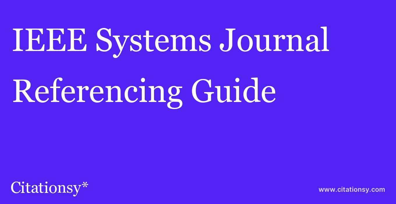 cite IEEE Systems Journal  — Referencing Guide