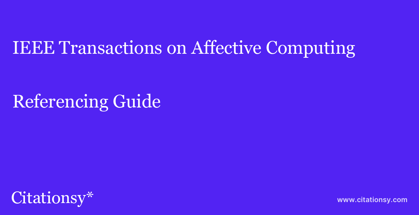 cite IEEE Transactions on Affective Computing  — Referencing Guide
