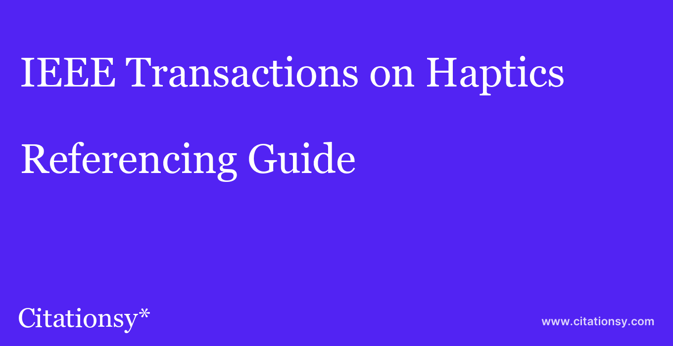 cite IEEE Transactions on Haptics  — Referencing Guide