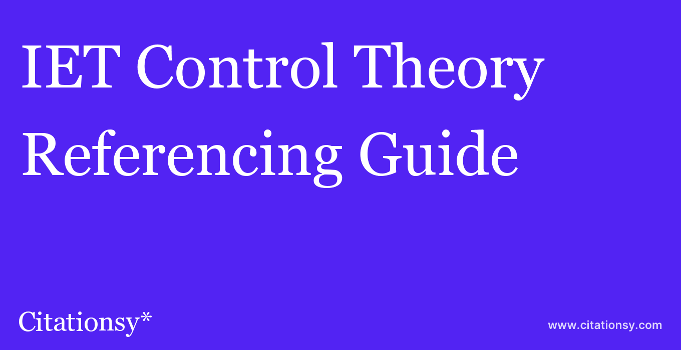 cite IET Control Theory & Applications  — Referencing Guide