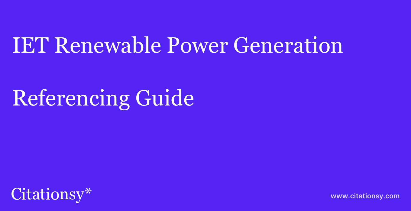 cite IET Renewable Power Generation  — Referencing Guide
