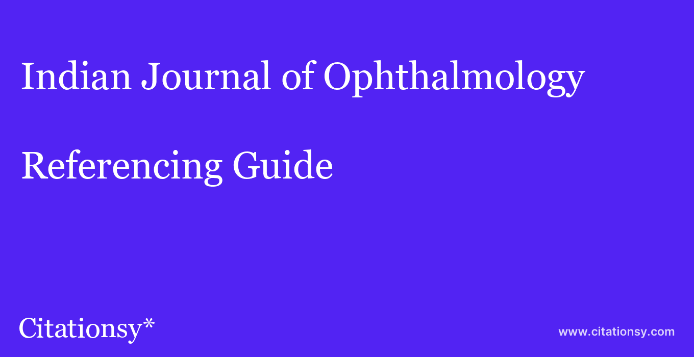 cite Indian Journal of Ophthalmology  — Referencing Guide