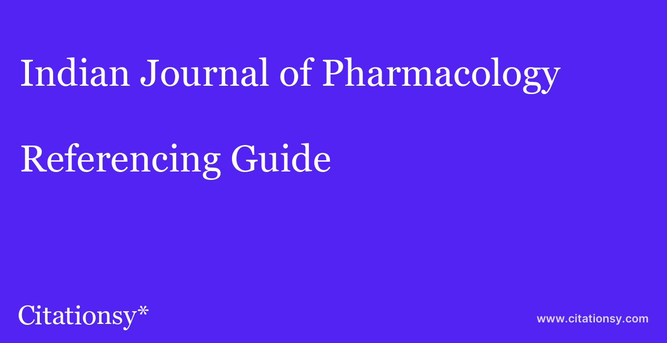 cite Indian Journal of Pharmacology  — Referencing Guide