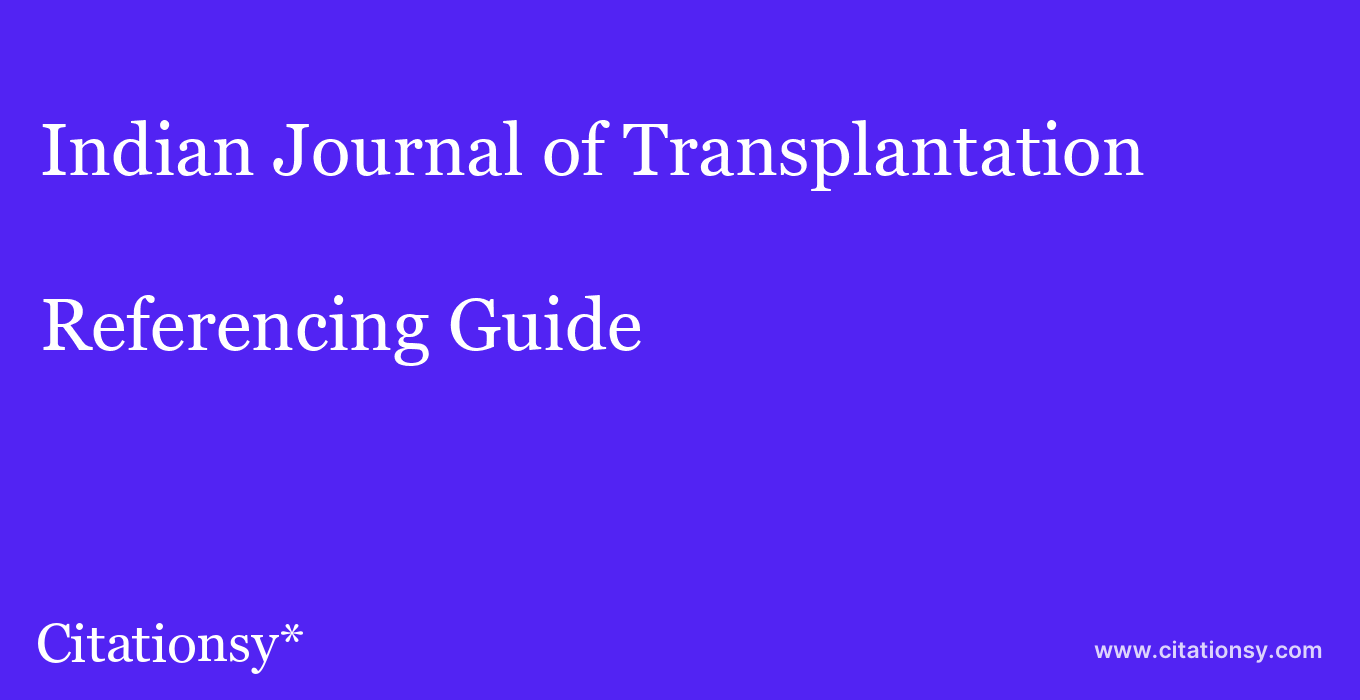 cite Indian Journal of Transplantation  — Referencing Guide