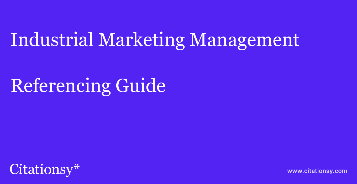 cite Industrial Marketing Management  — Referencing Guide