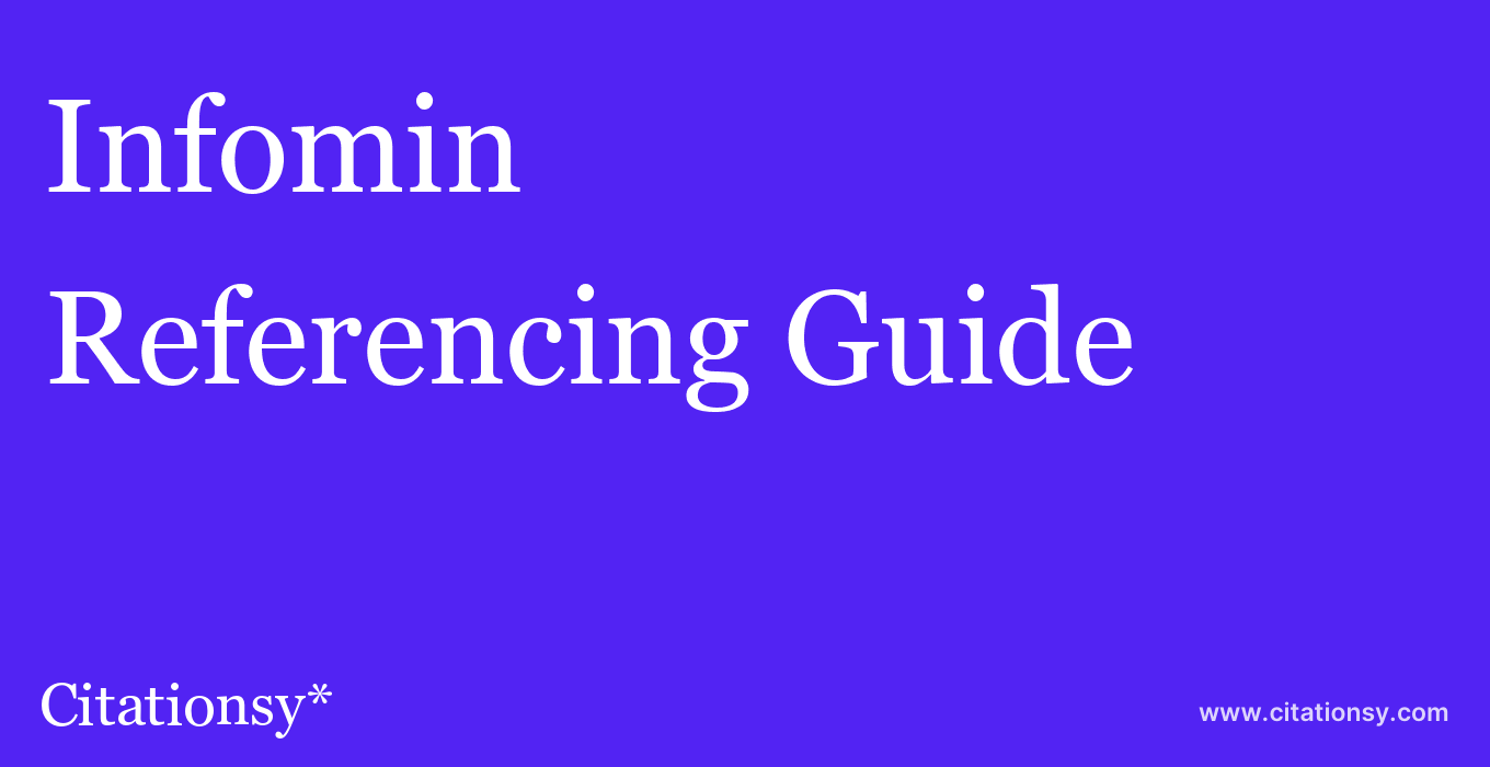 cite Infomin  — Referencing Guide