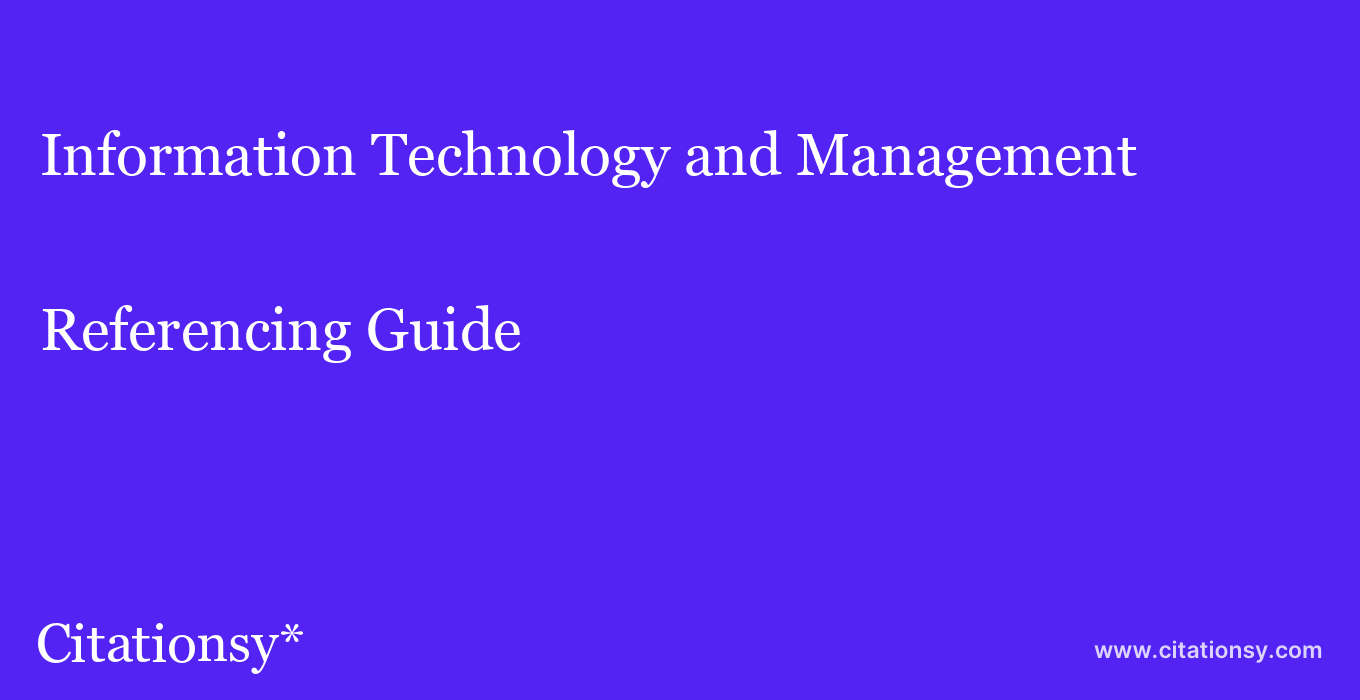 cite Information Technology and Management  — Referencing Guide
