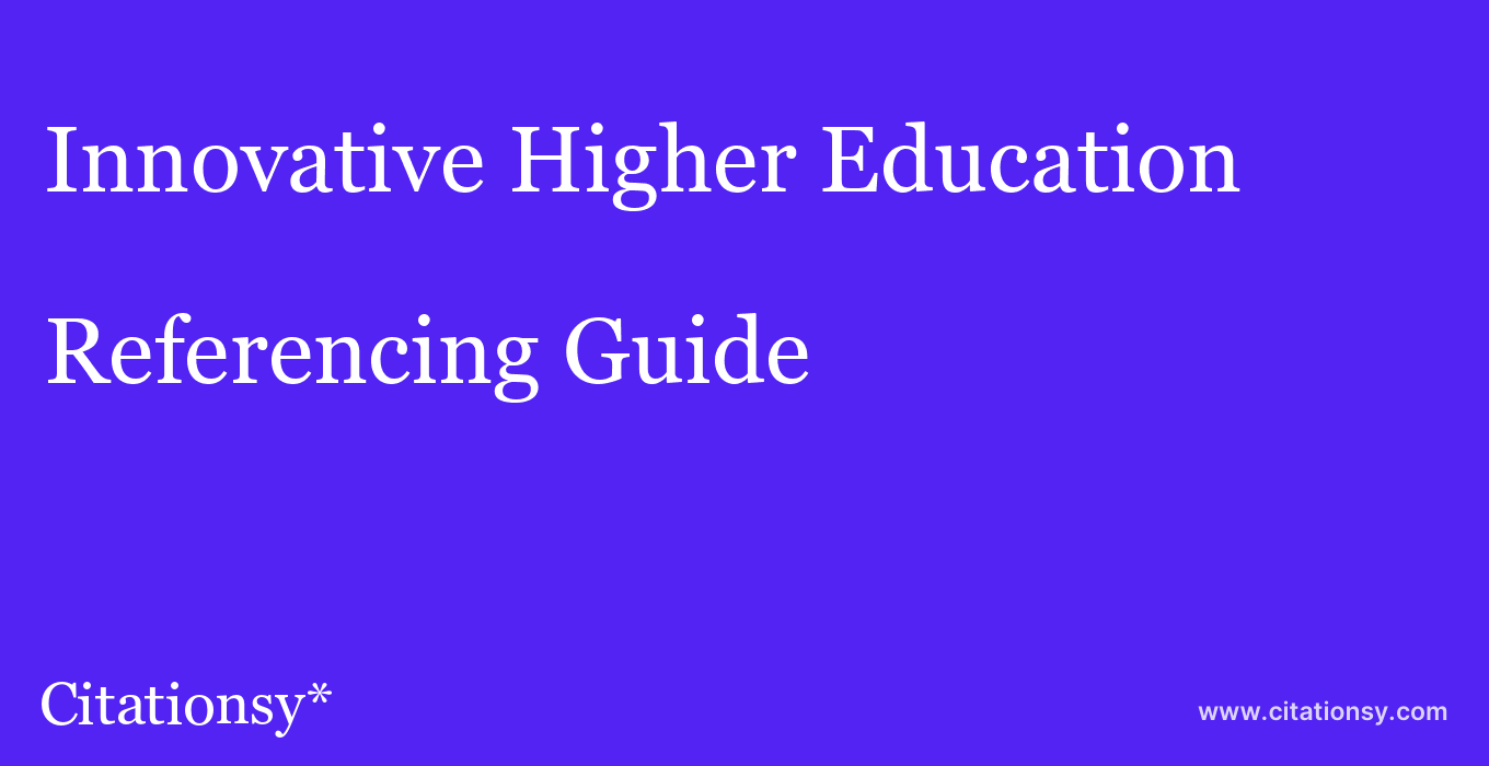 cite Innovative Higher Education  — Referencing Guide