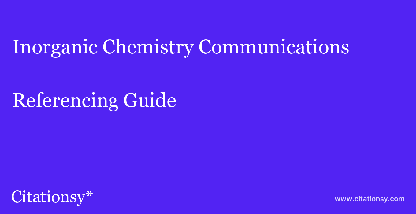 cite Inorganic Chemistry Communications  — Referencing Guide