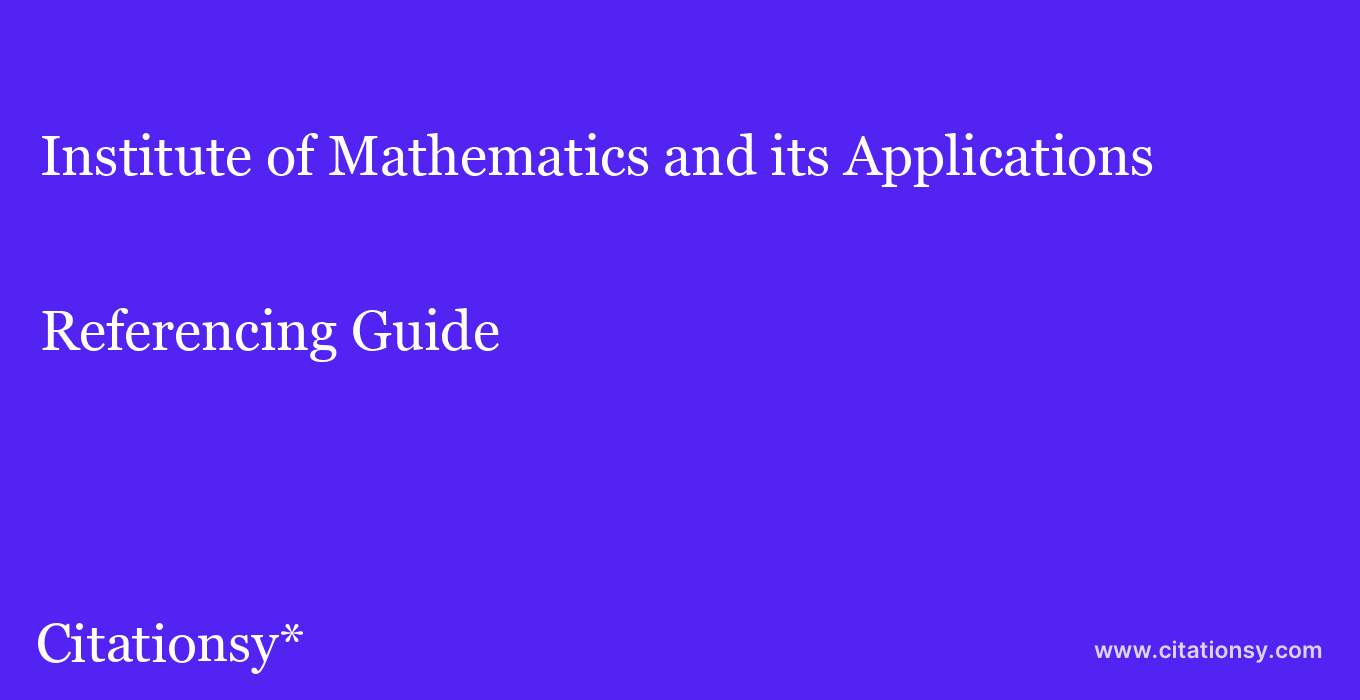 cite Institute of Mathematics and its Applications  — Referencing Guide