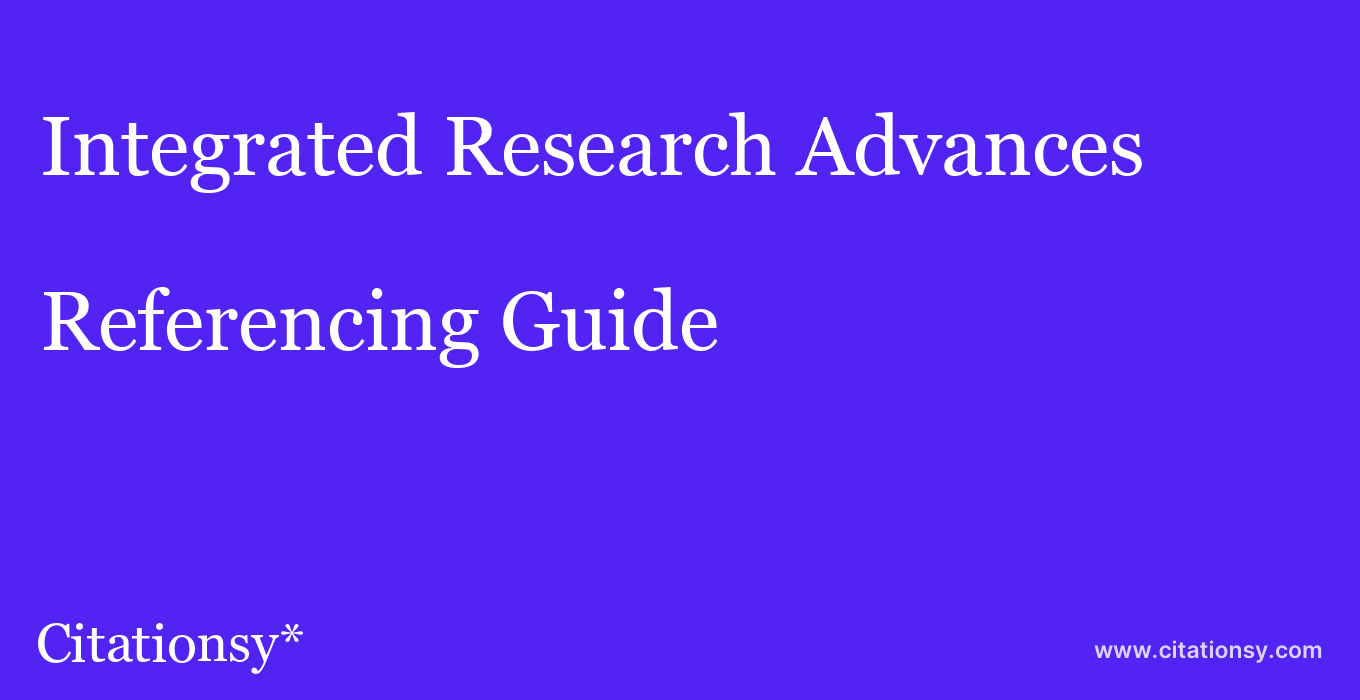 cite Integrated Research Advances  — Referencing Guide