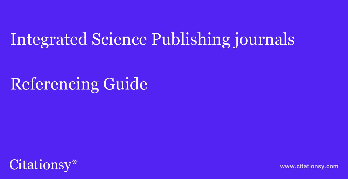 cite Integrated Science Publishing journals  — Referencing Guide