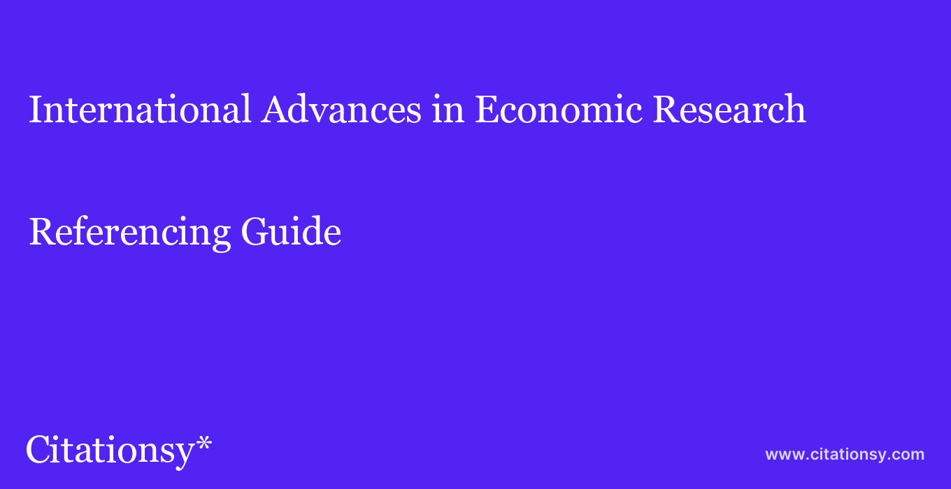 cite International Advances in Economic Research  — Referencing Guide
