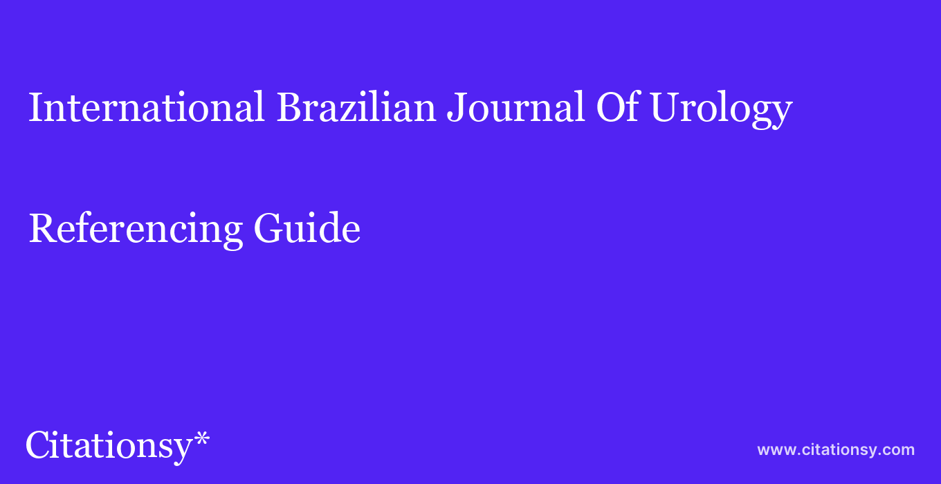 cite International Brazilian Journal Of Urology  — Referencing Guide