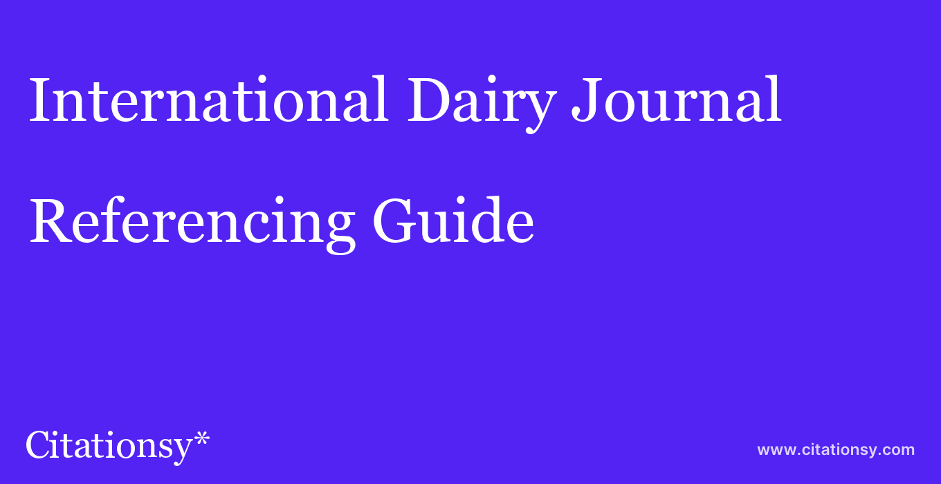 cite International Dairy Journal  — Referencing Guide