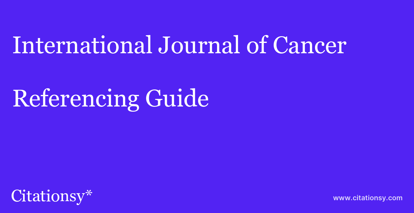 cite International Journal of Cancer  — Referencing Guide