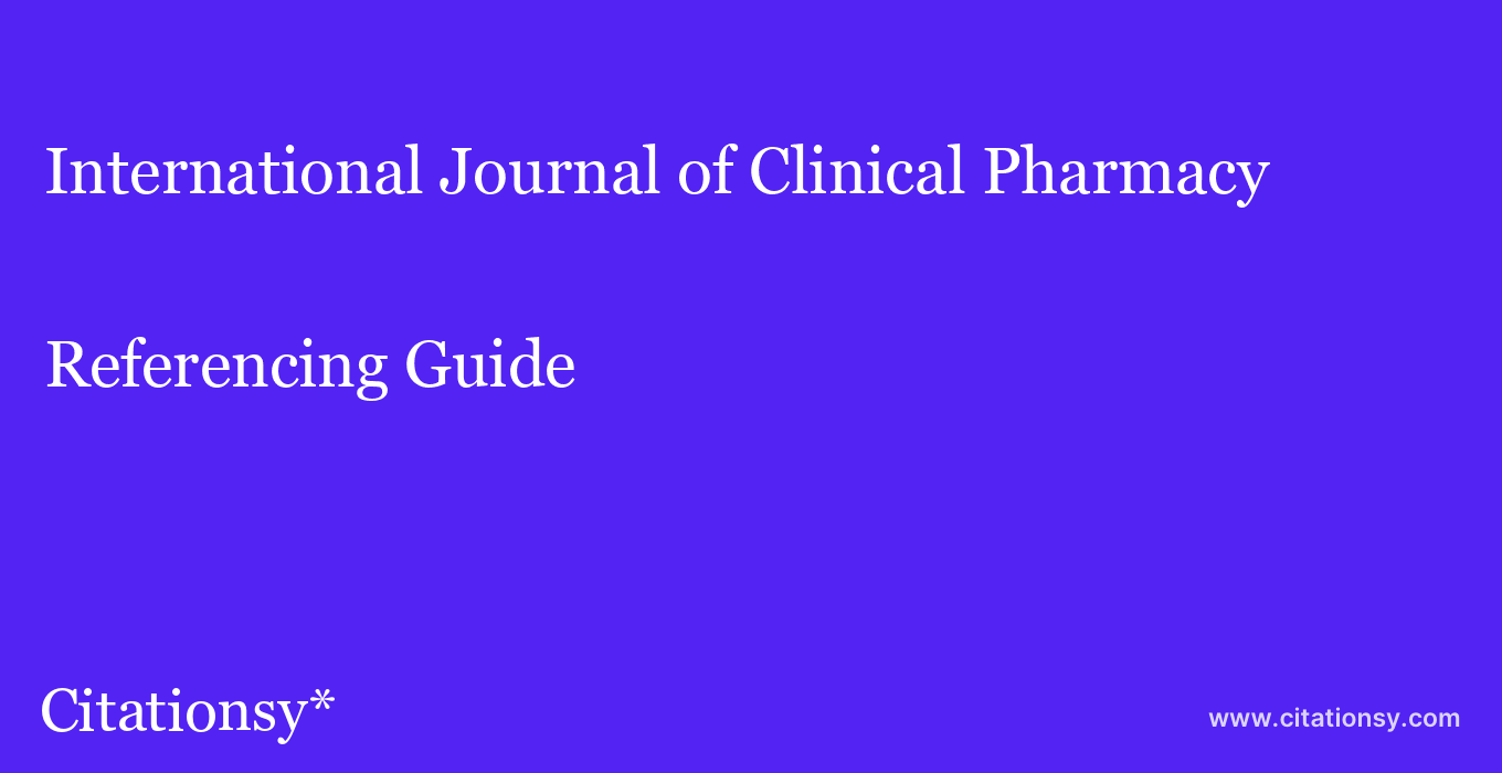 cite International Journal of Clinical Pharmacy  — Referencing Guide