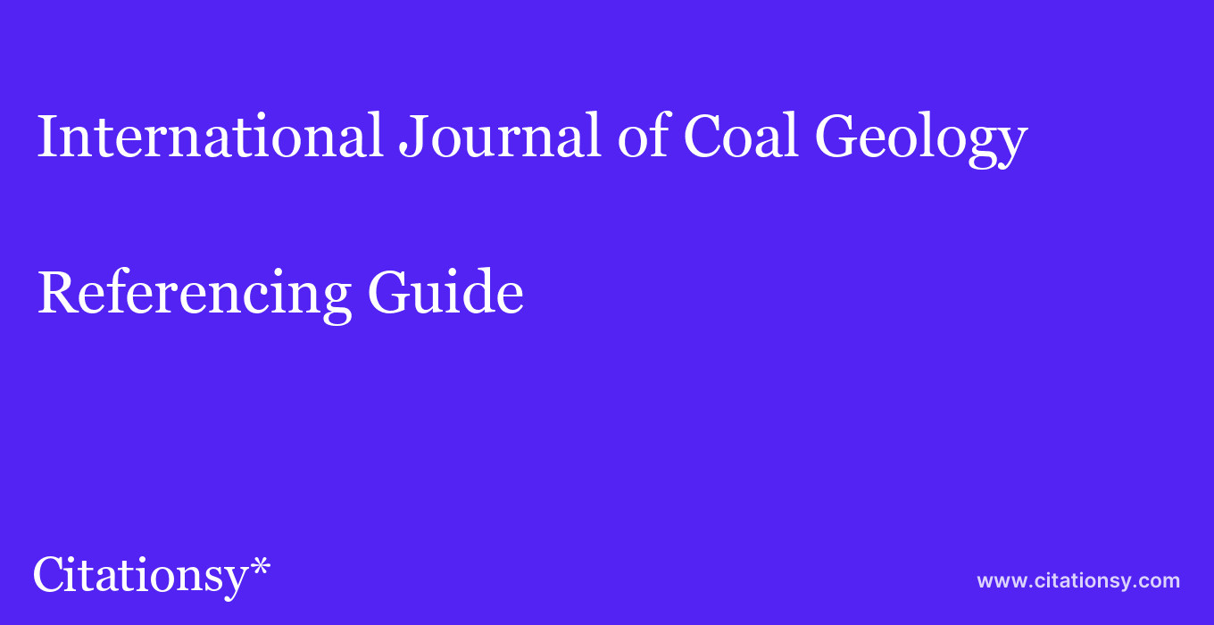 cite International Journal of Coal Geology  — Referencing Guide
