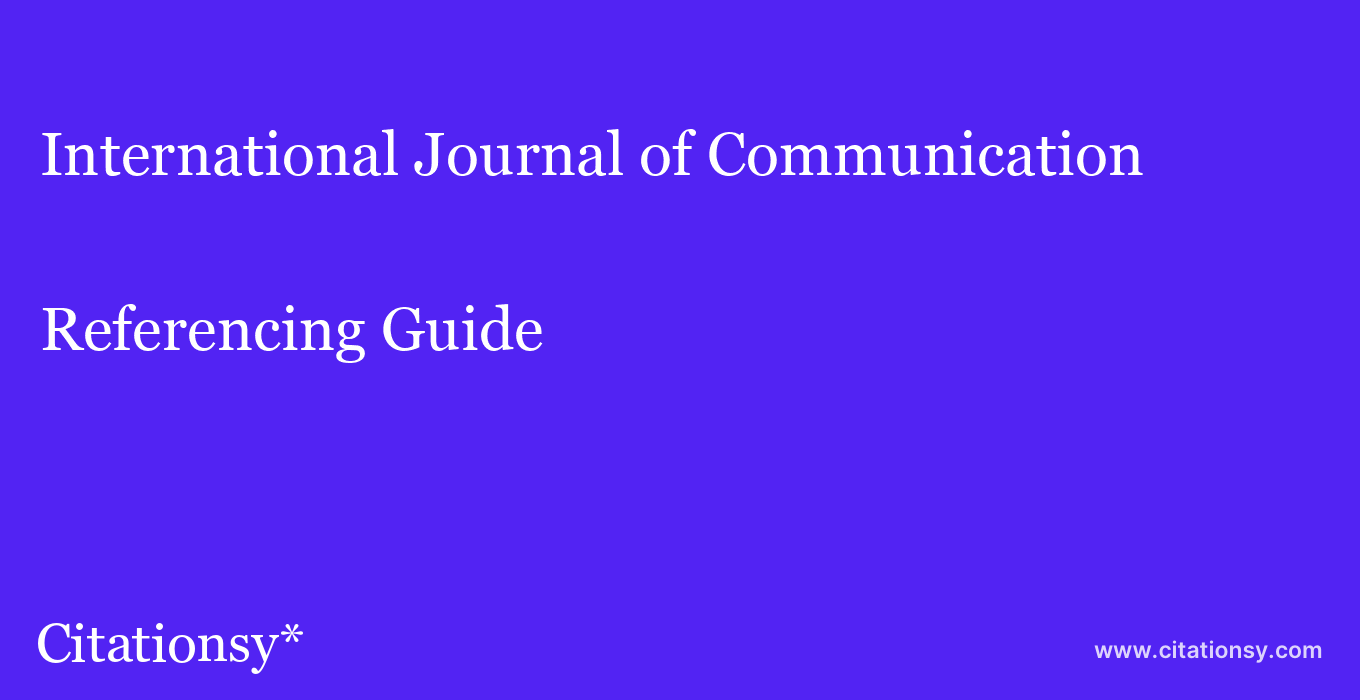 cite International Journal of Communication  — Referencing Guide