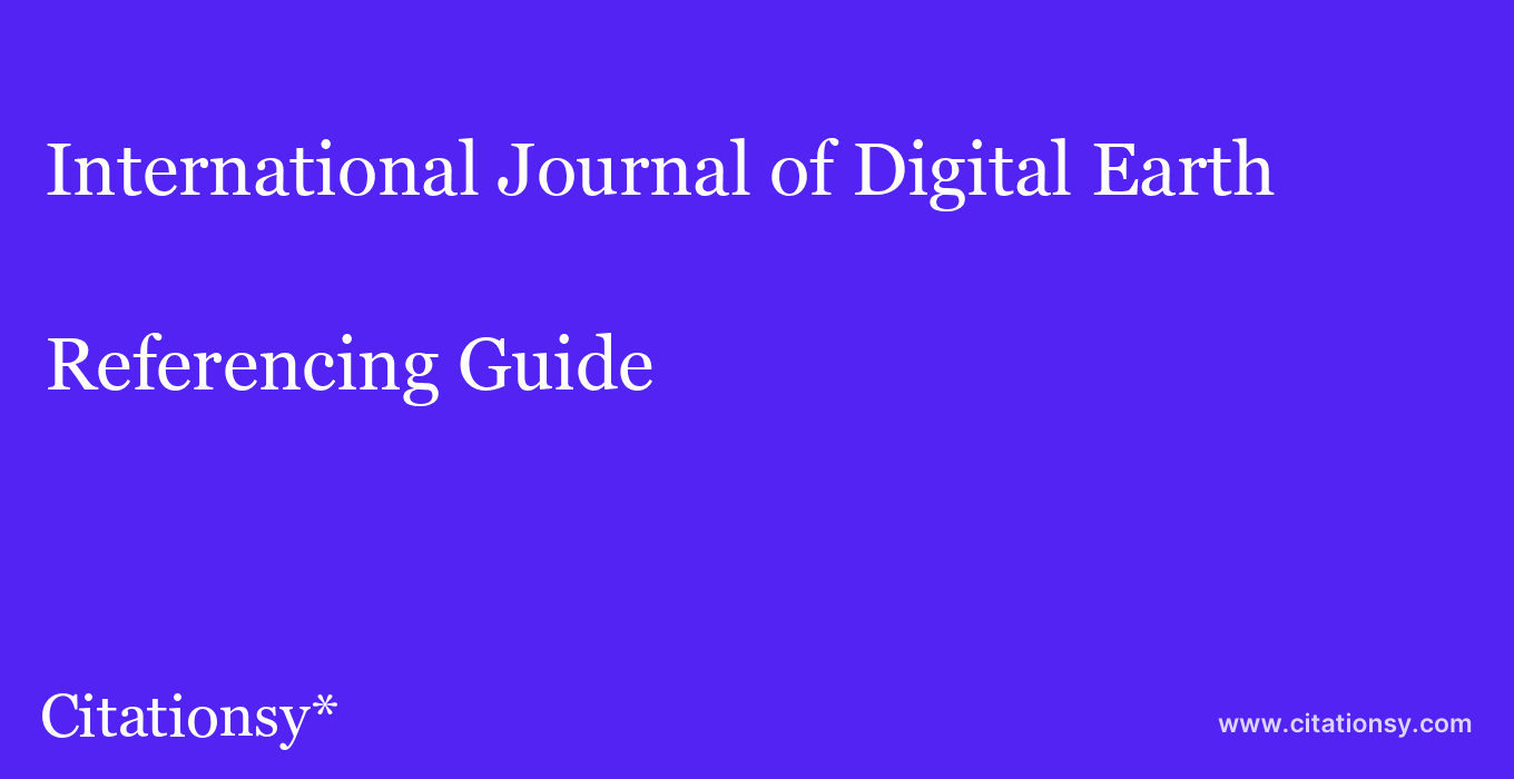 cite International Journal of Digital Earth  — Referencing Guide
