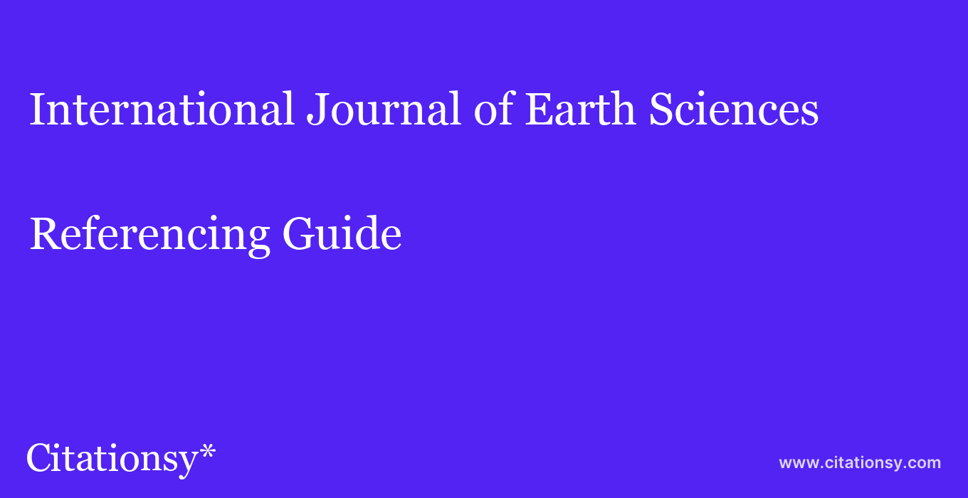 cite International Journal of Earth Sciences  — Referencing Guide