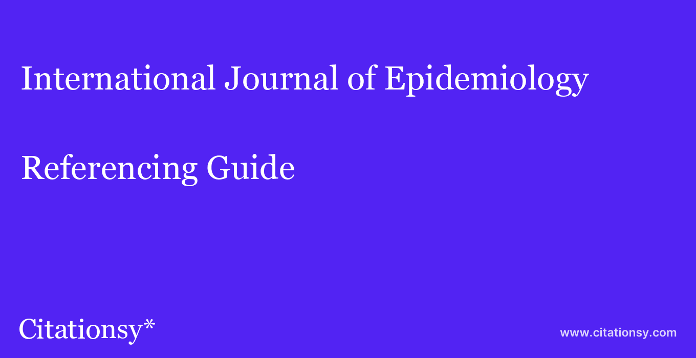 cite International Journal of Epidemiology  — Referencing Guide