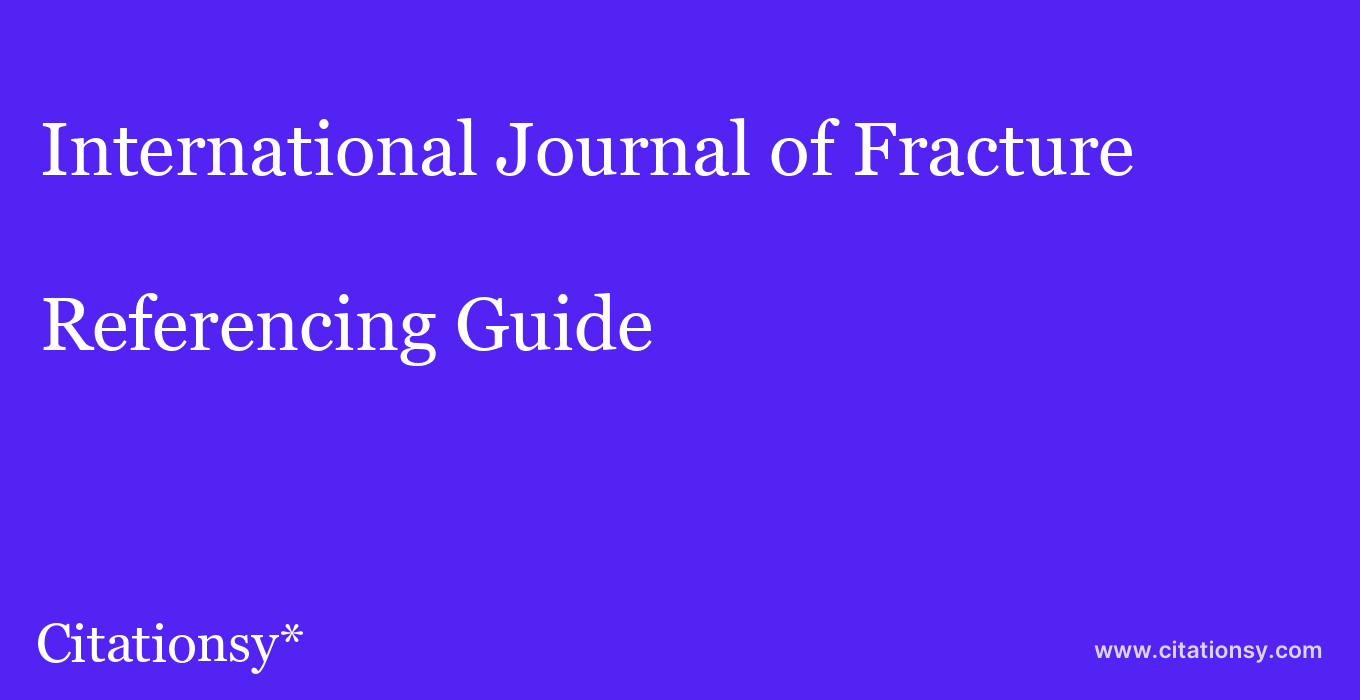 cite International Journal of Fracture  — Referencing Guide