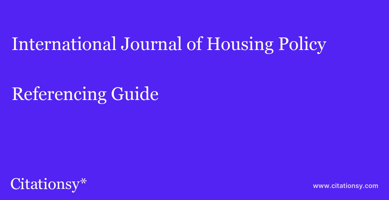 cite International Journal of Housing Policy  — Referencing Guide