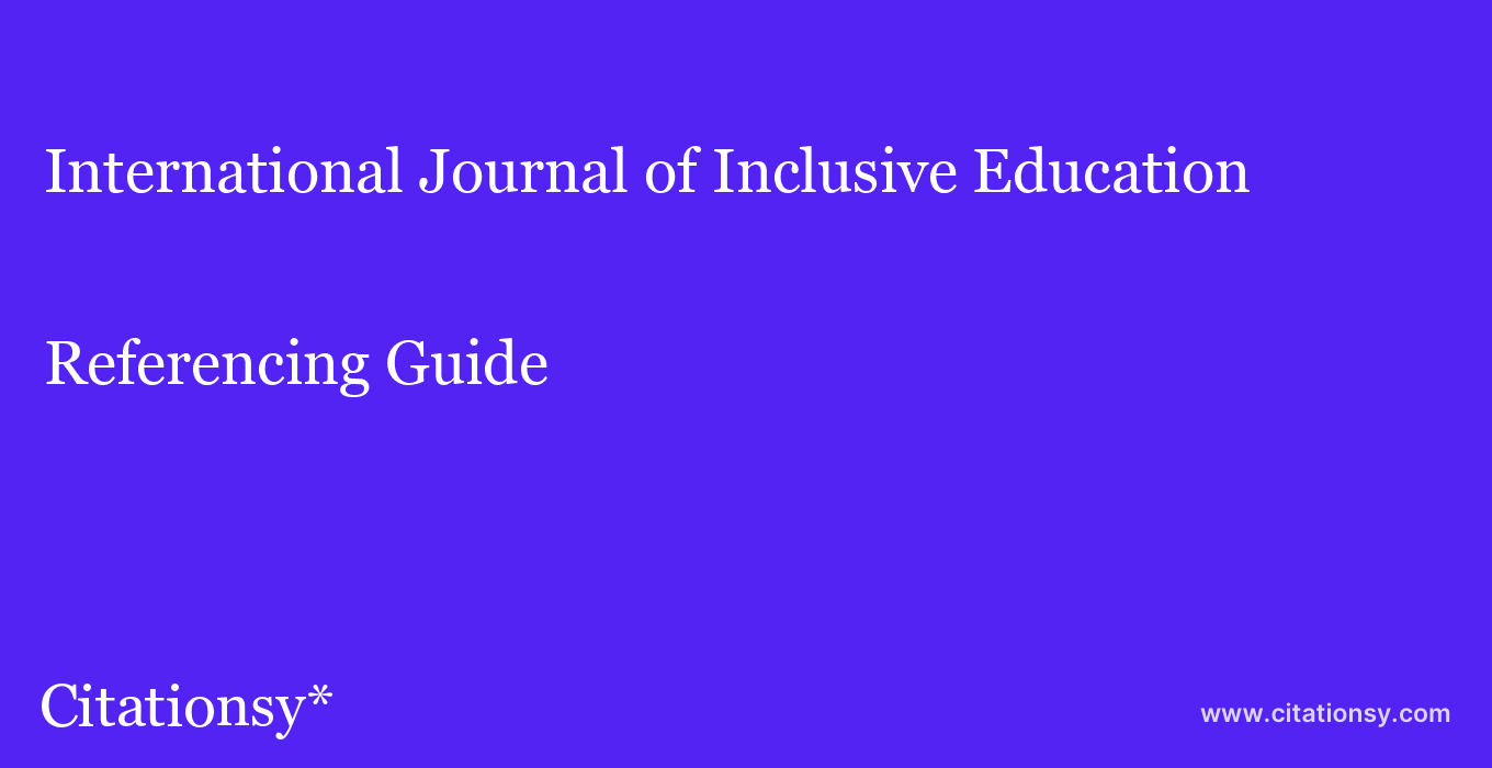 cite International Journal of Inclusive Education  — Referencing Guide