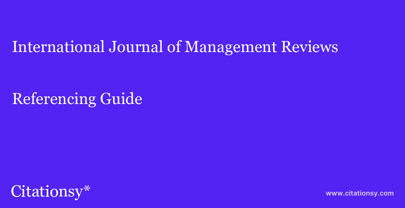 cite International Journal of Management Reviews  — Referencing Guide