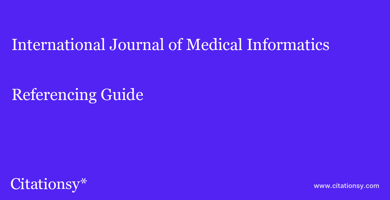 cite International Journal of Medical Informatics  — Referencing Guide