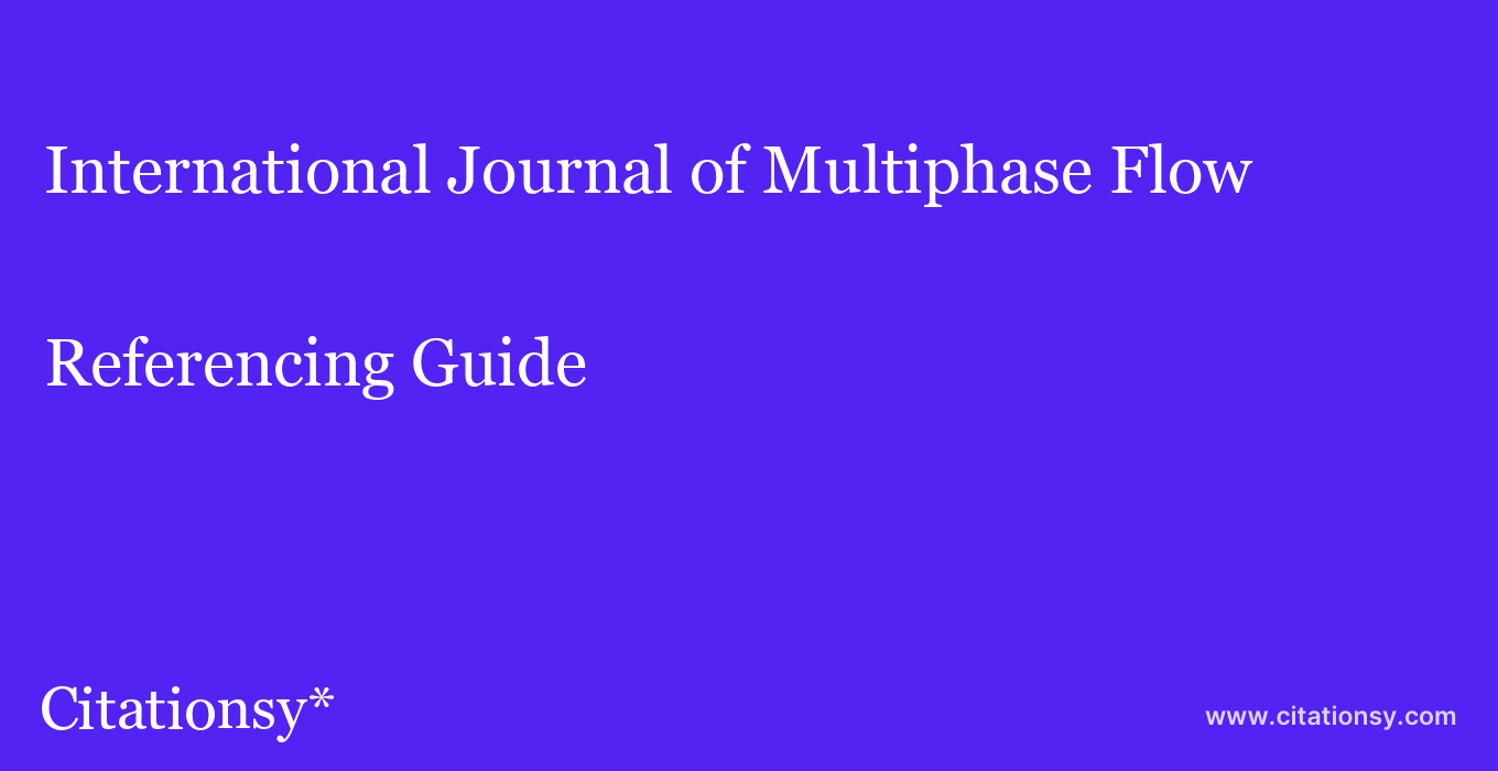 cite International Journal of Multiphase Flow  — Referencing Guide