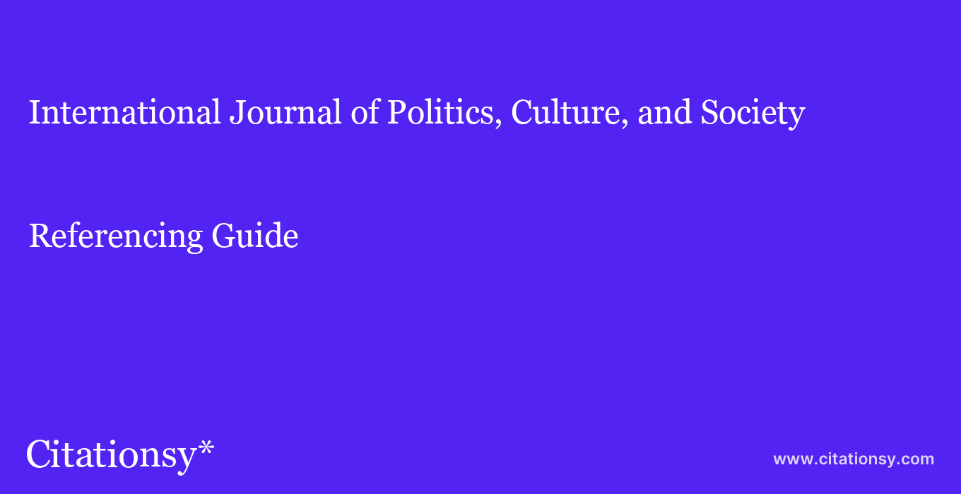 cite International Journal of Politics, Culture, and Society  — Referencing Guide