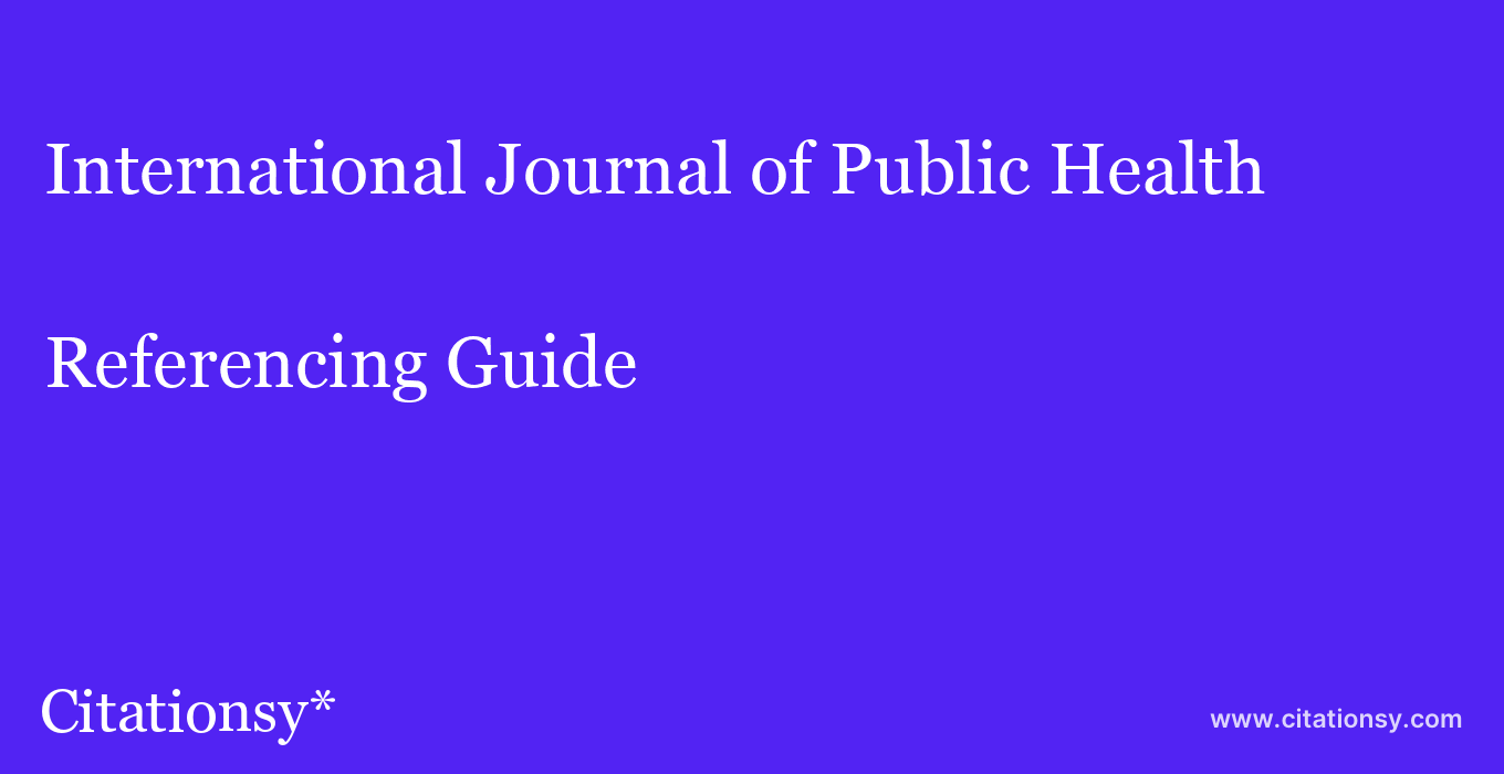 cite International Journal of Public Health  — Referencing Guide