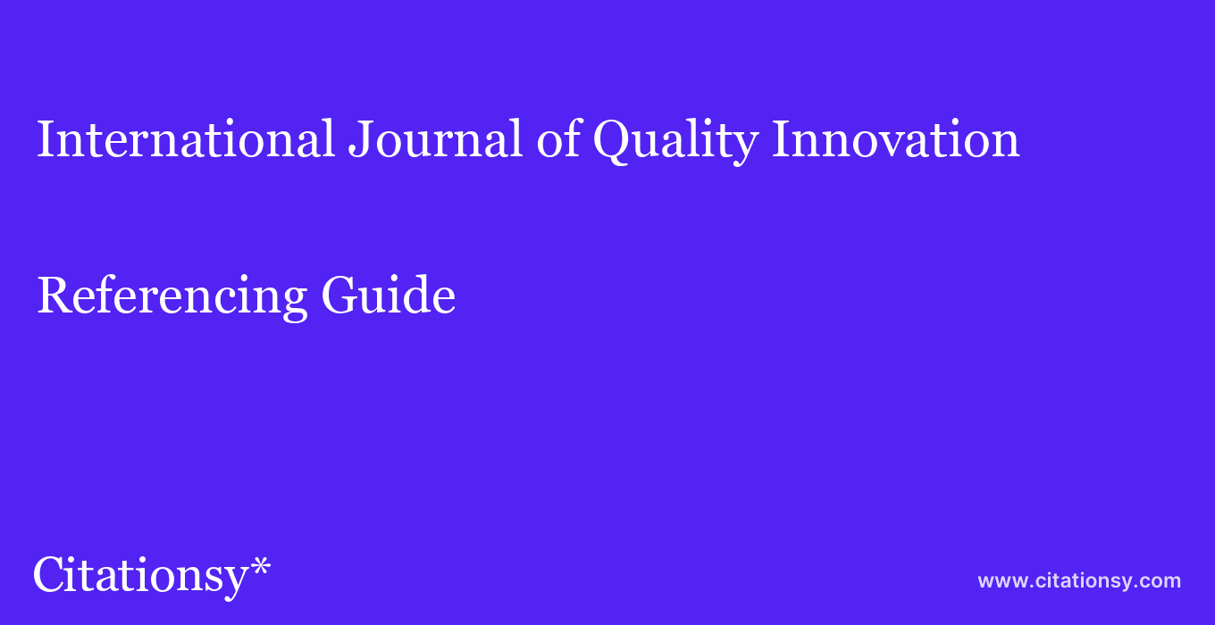 cite International Journal of Quality Innovation  — Referencing Guide