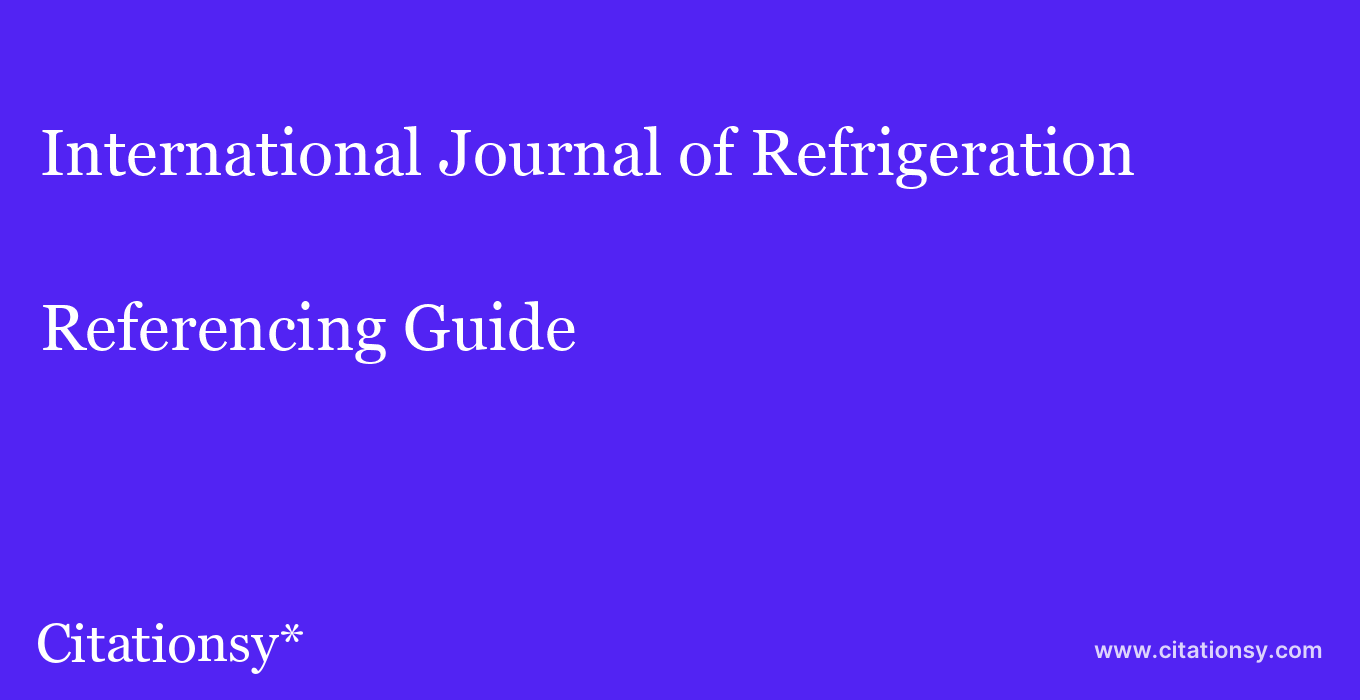 cite International Journal of Refrigeration  — Referencing Guide